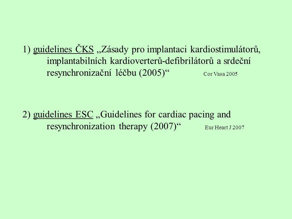 """1) guidelines ČKS """"Zásady pro implantaci kardiostimulátorů,"""