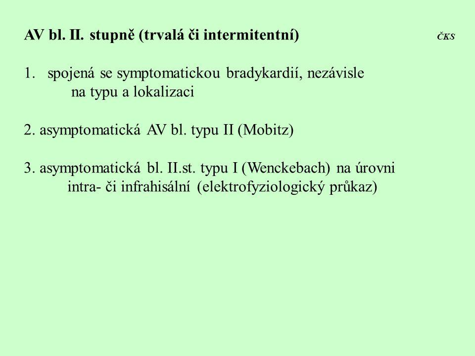 AV bl. II. stupně (trvalá či intermitentní) ČKS