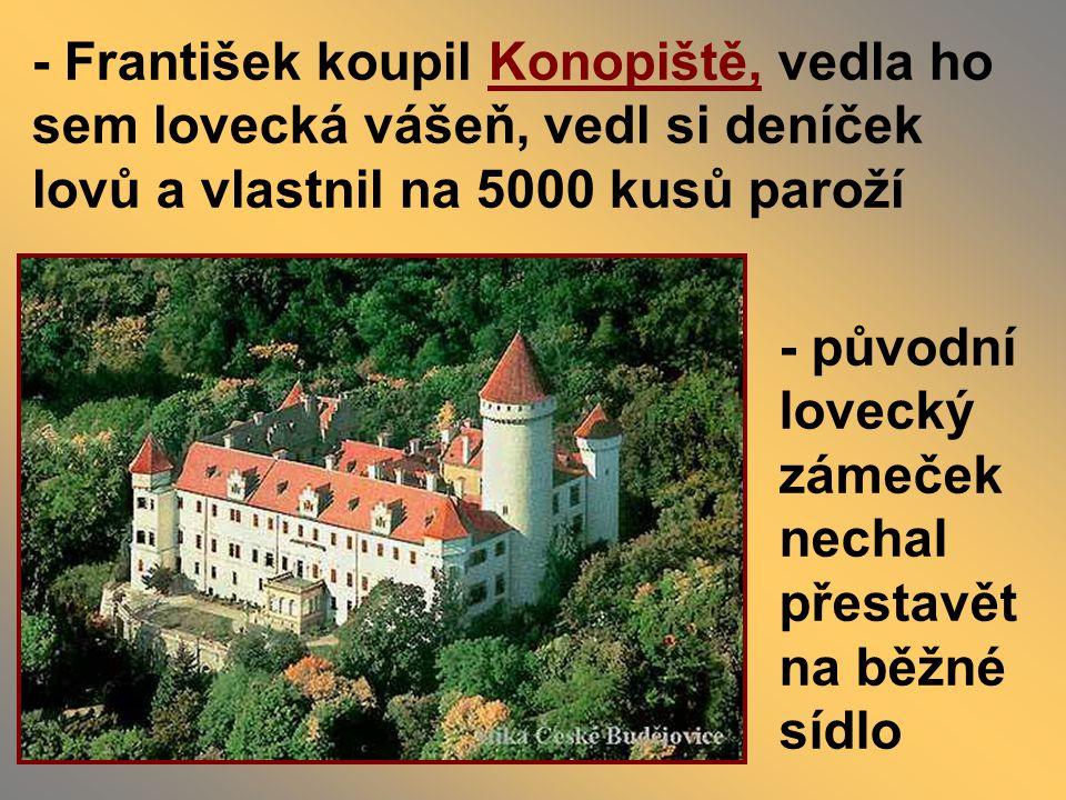 - František koupil Konopiště, vedla ho sem lovecká vášeň, vedl si deníček lovů a vlastnil na 5000 kusů paroží