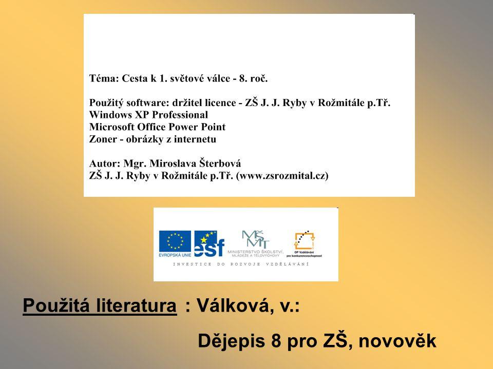 Použitá literatura : Válková, v.:
