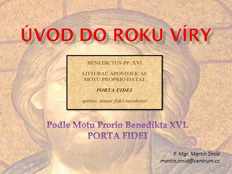 Podle Motu Prorio Benedikta XVI. PORTA FIDEI