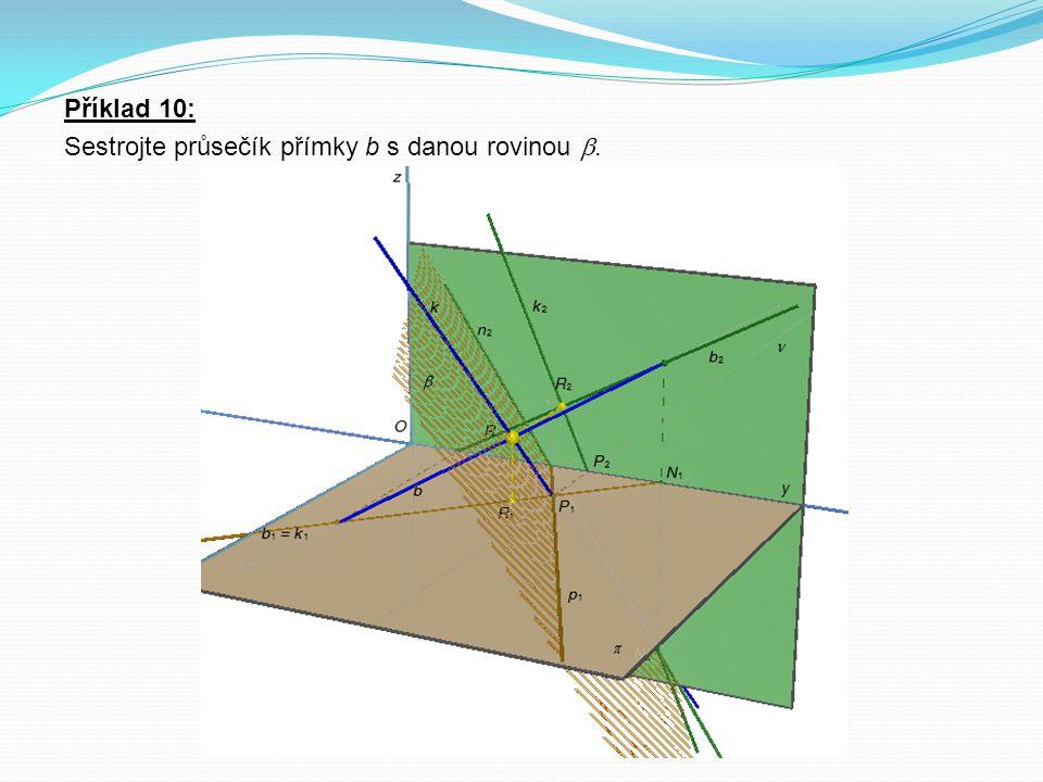 Příklad 10: Sestrojte průsečík přímky b s danou rovinou .