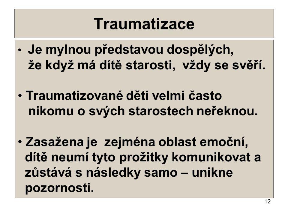 Traumatizace . že když má dítě starosti, vždy se svěří.
