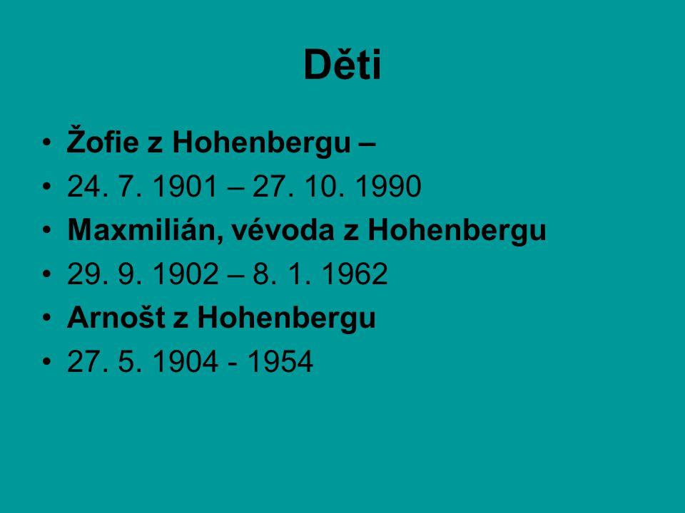 Děti Žofie z Hohenbergu – 24. 7. 1901 – 27. 10. 1990
