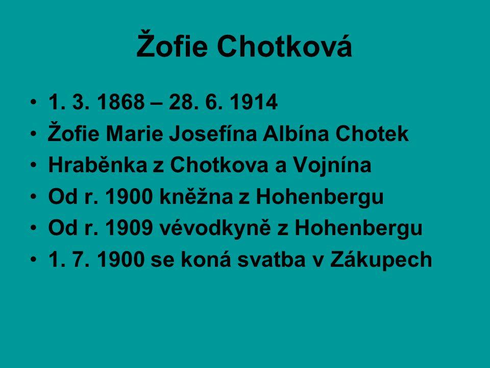 Žofie Chotková 1. 3. 1868 – 28. 6. 1914. Žofie Marie Josefína Albína Chotek. Hraběnka z Chotkova a Vojnína.