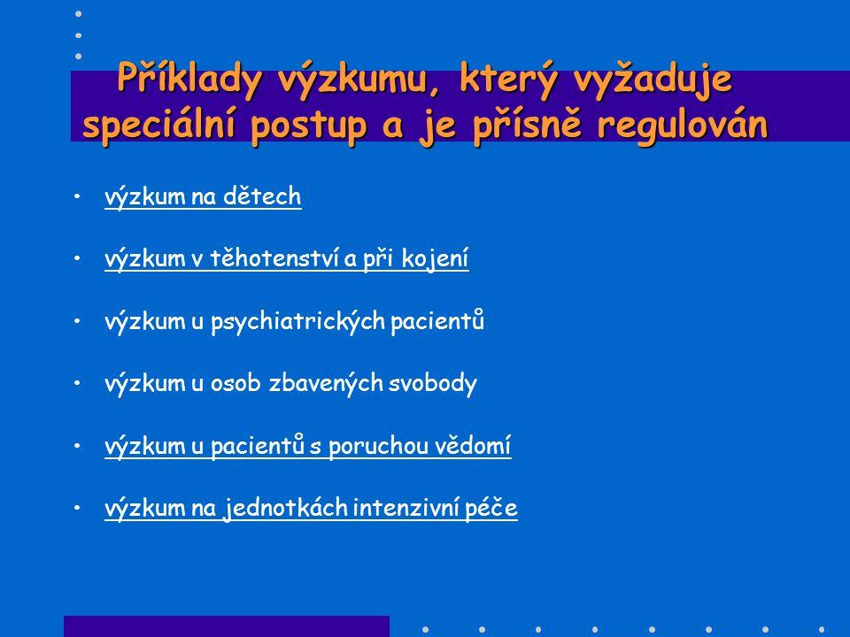 Příklady výzkumu, který vyžaduje speciální postup a je přísně regulován