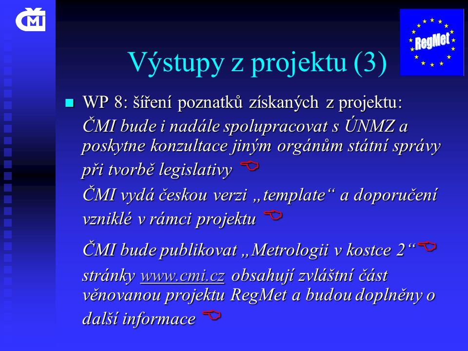 Výstupy z projektu (3) WP 8: šíření poznatků získaných z projektu: