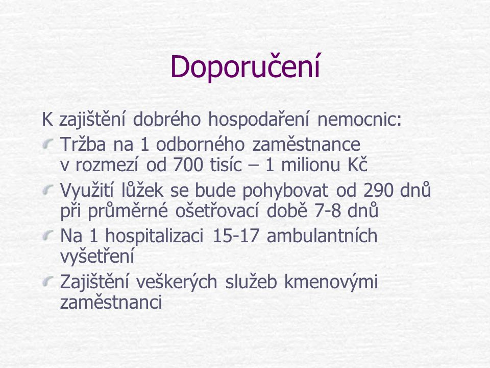 Doporučení K zajištění dobrého hospodaření nemocnic: