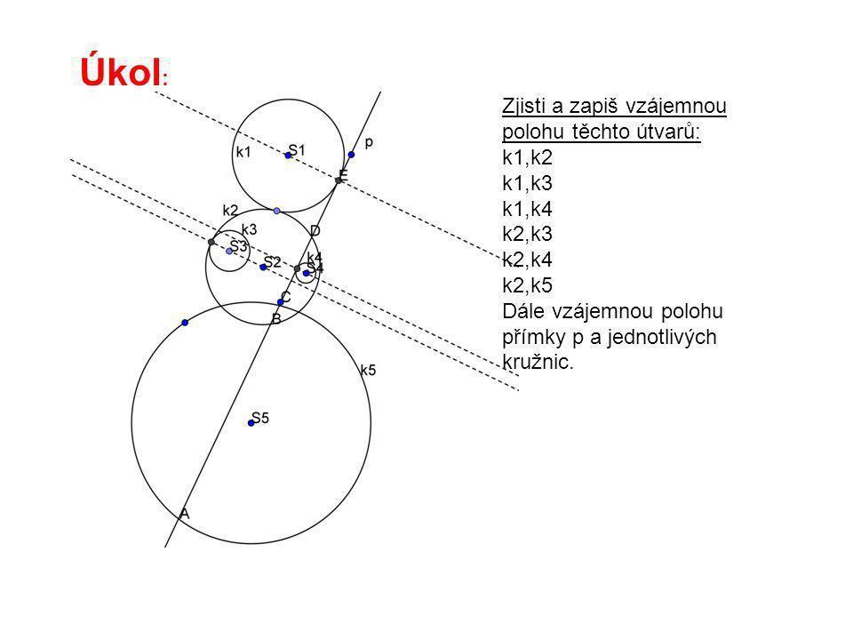 Úkol: Zjisti a zapiš vzájemnou polohu těchto útvarů: k1,k2 k1,k3 k1,k4