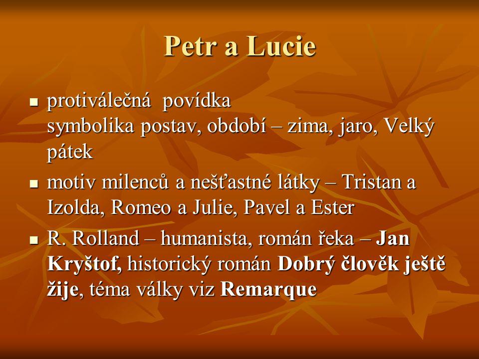 Petr a Lucie protiválečná povídka symbolika postav, období – zima, jaro, Velký pátek.