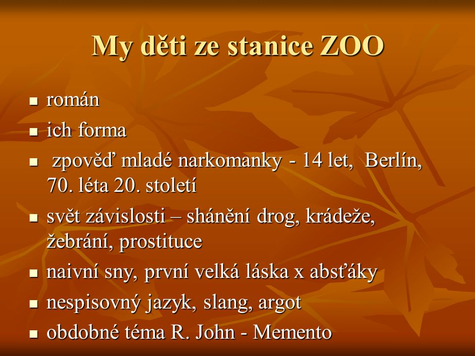 My děti ze stanice ZOO román ich forma