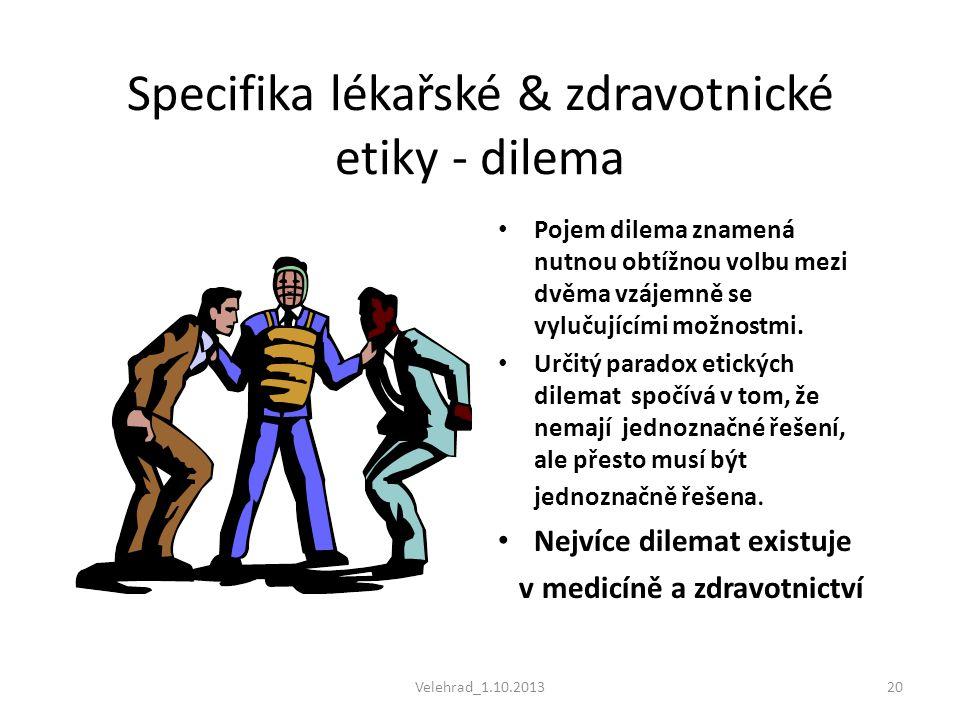 Specifika lékařské & zdravotnické etiky - dilema