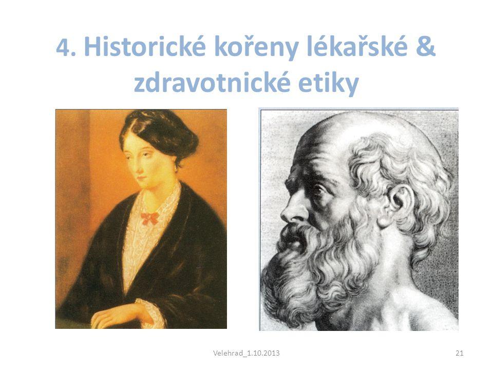 4. Historické kořeny lékařské & zdravotnické etiky