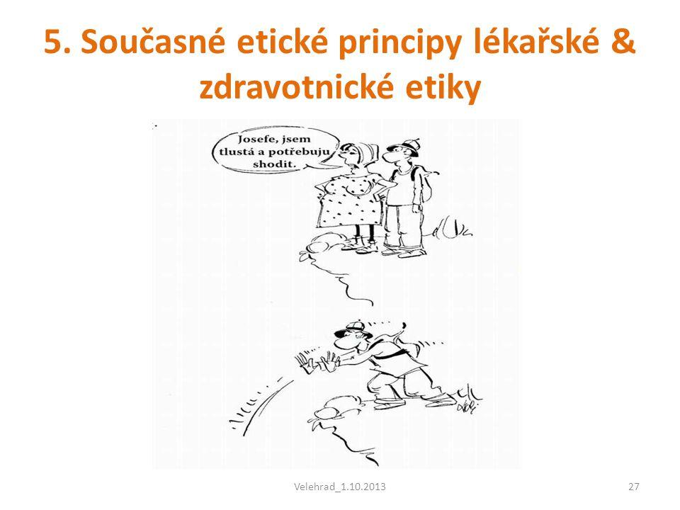 5. Současné etické principy lékařské & zdravotnické etiky