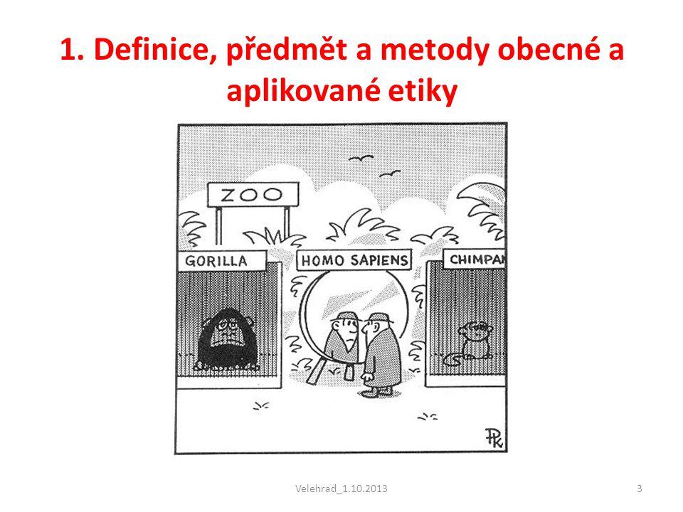 1. Definice, předmět a metody obecné a aplikované etiky