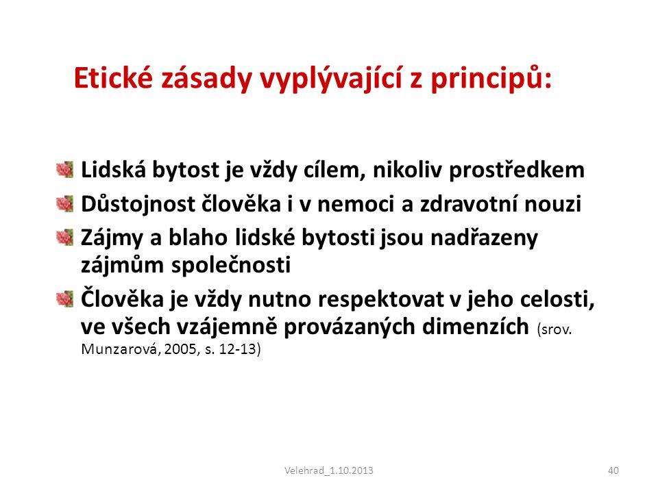Etické zásady vyplývající z principů:
