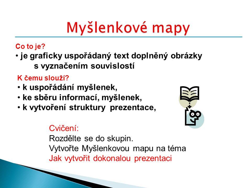 Myšlenkové mapy je graficky uspořádaný text doplněný obrázky