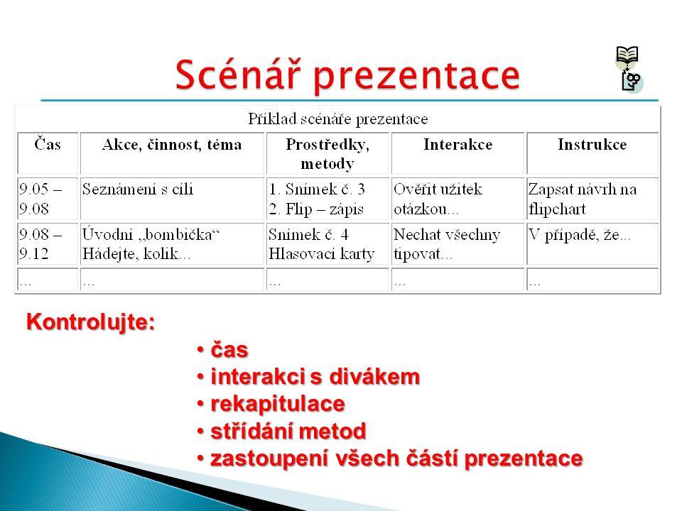 Scénář prezentace Kontrolujte: čas interakci s divákem rekapitulace