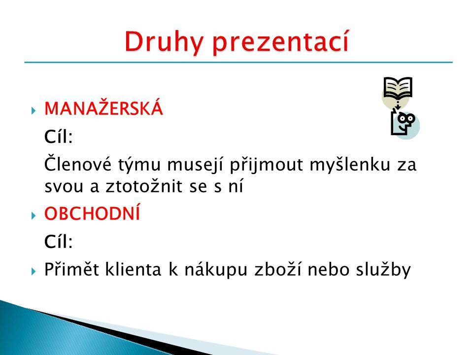 Druhy prezentací MANAŽERSKÁ Cíl: