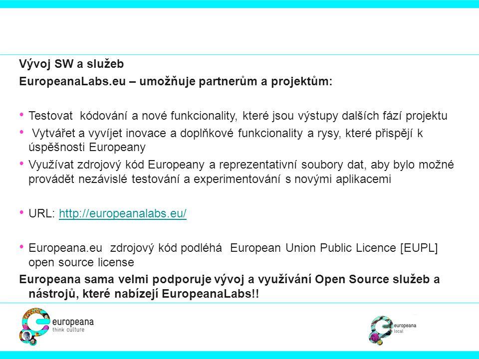 Vývoj SW a služeb EuropeanaLabs.eu – umožňuje partnerům a projektům:
