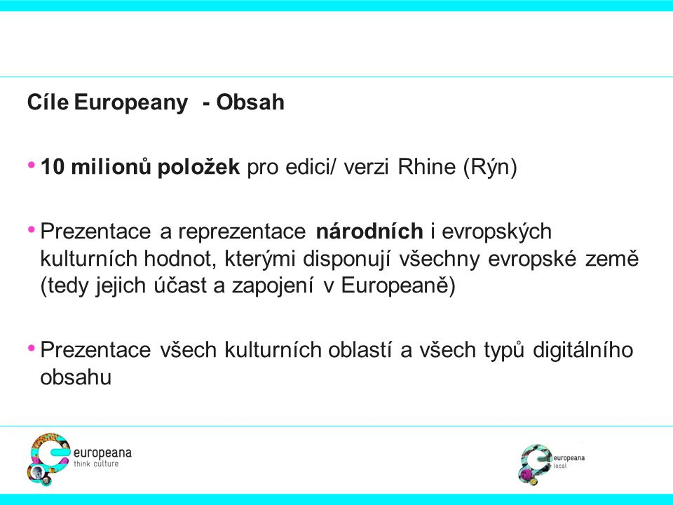 Cíle Europeany - Obsah 10 milionů položek pro edici/ verzi Rhine (Rýn)