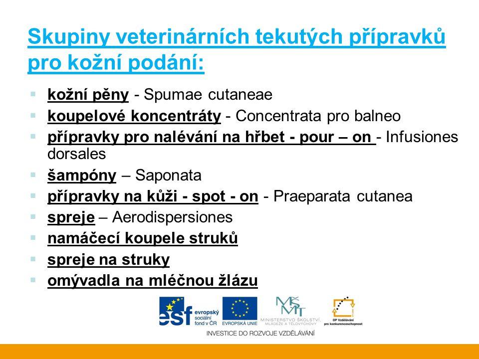 Skupiny veterinárních tekutých přípravků pro kožní podání: