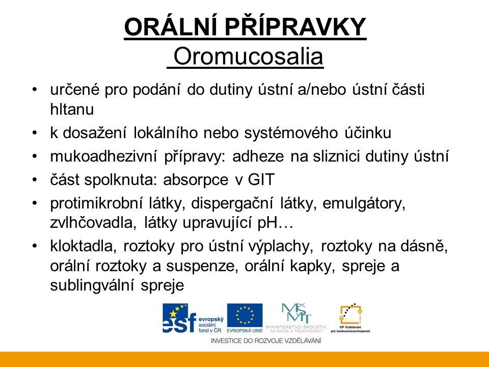 ORÁLNÍ PŘÍPRAVKY Oromucosalia