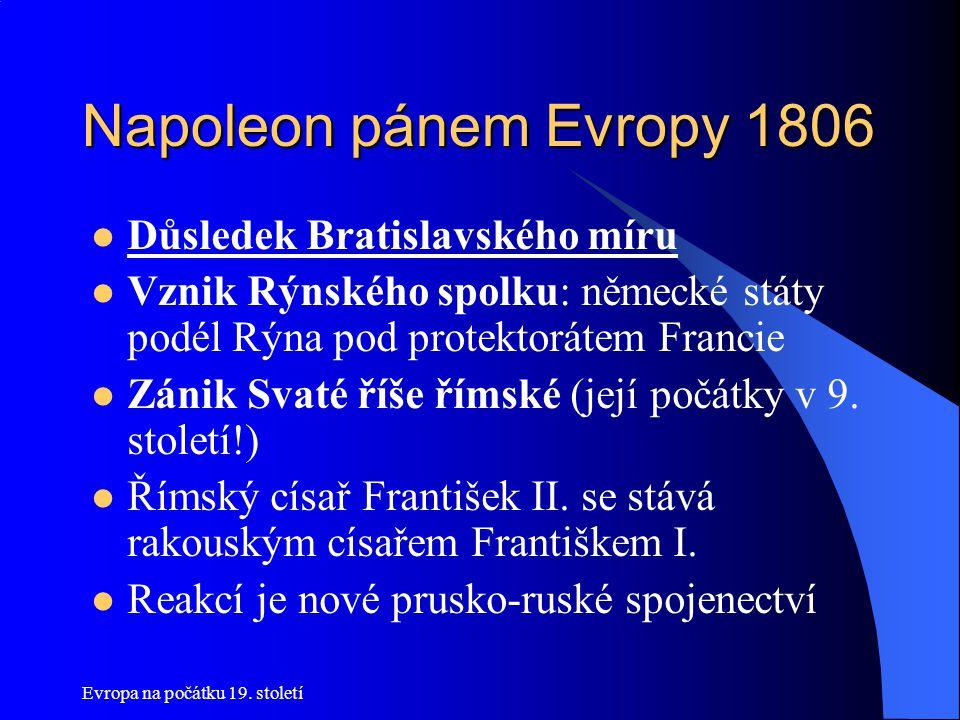 Napoleon pánem Evropy 1806 Důsledek Bratislavského míru