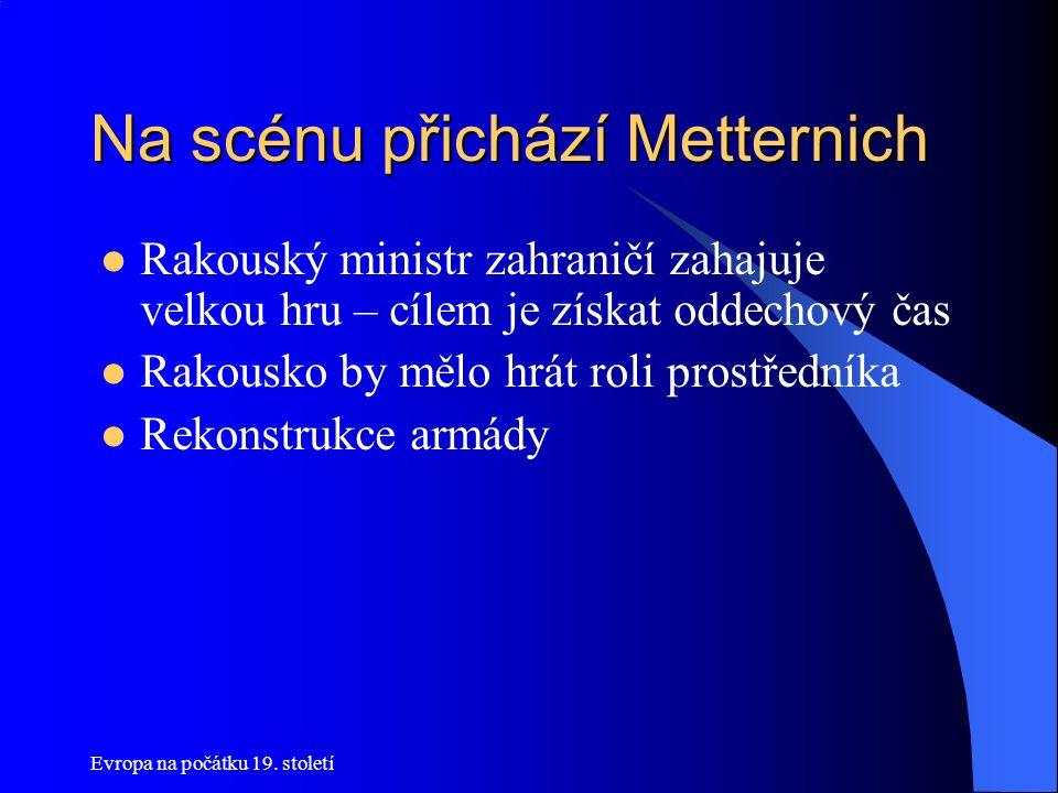 Na scénu přichází Metternich