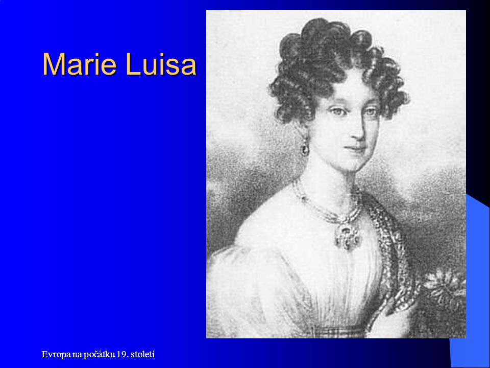 Marie Luisa Evropa na počátku 19. století