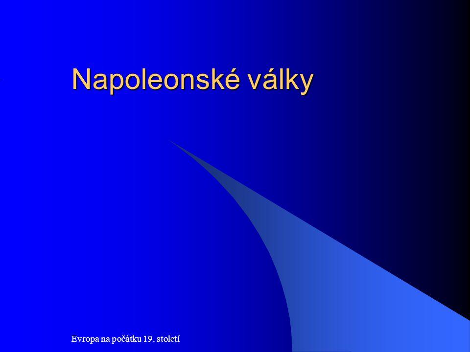 Napoleonské války Evropa na počátku 19. století