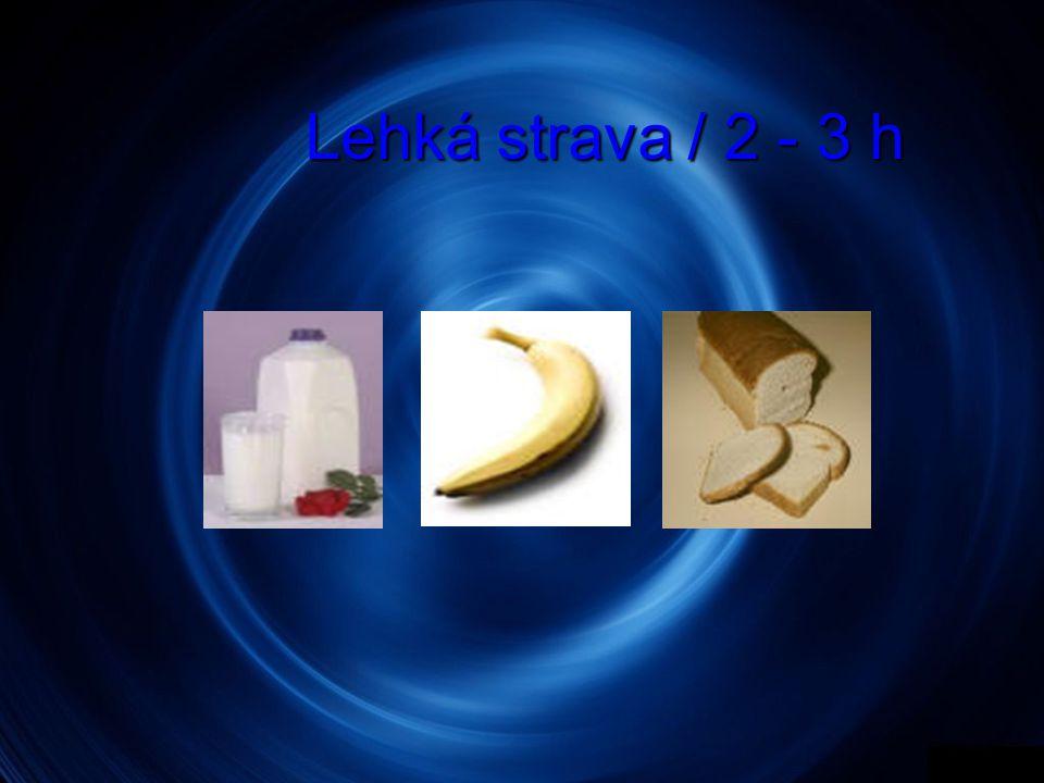 Lehká strava / 2 - 3 h