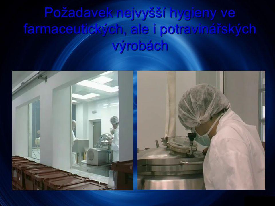 Požadavek nejvyšší hygieny ve farmaceutických, ale i potravinářských výrobách