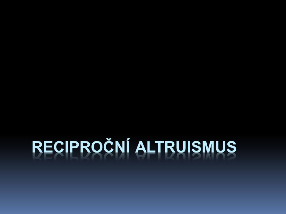reciproční altruismus
