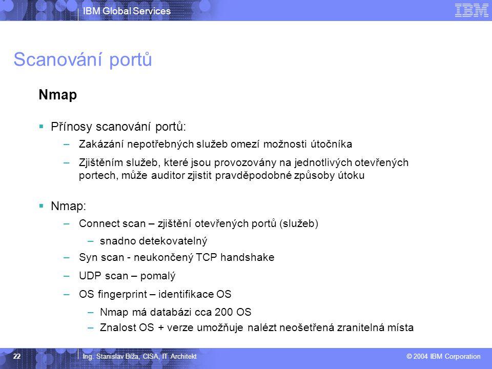 Scanování portů Nmap Přínosy scanování portů: Nmap: