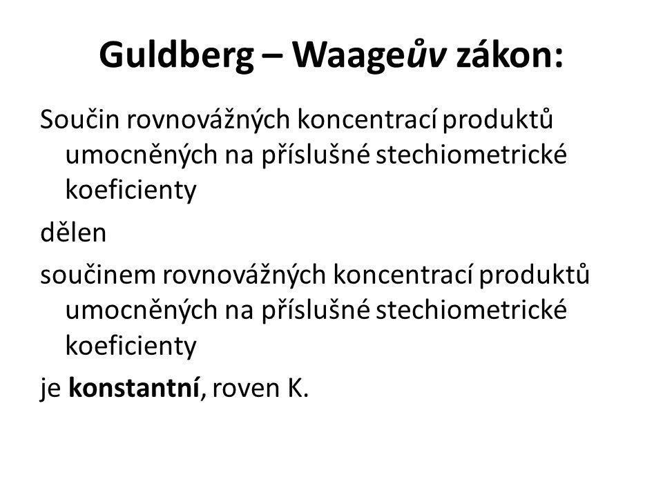 Guldberg – Waageův zákon: