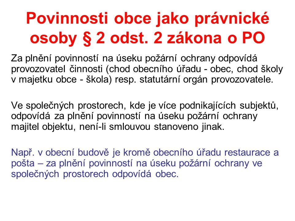 Povinnosti obce jako právnické osoby § 2 odst. 2 zákona o PO