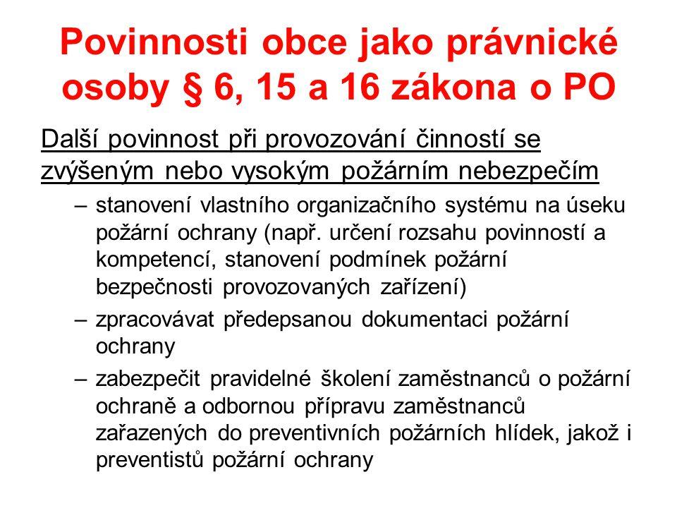 Povinnosti obce jako právnické osoby § 6, 15 a 16 zákona o PO