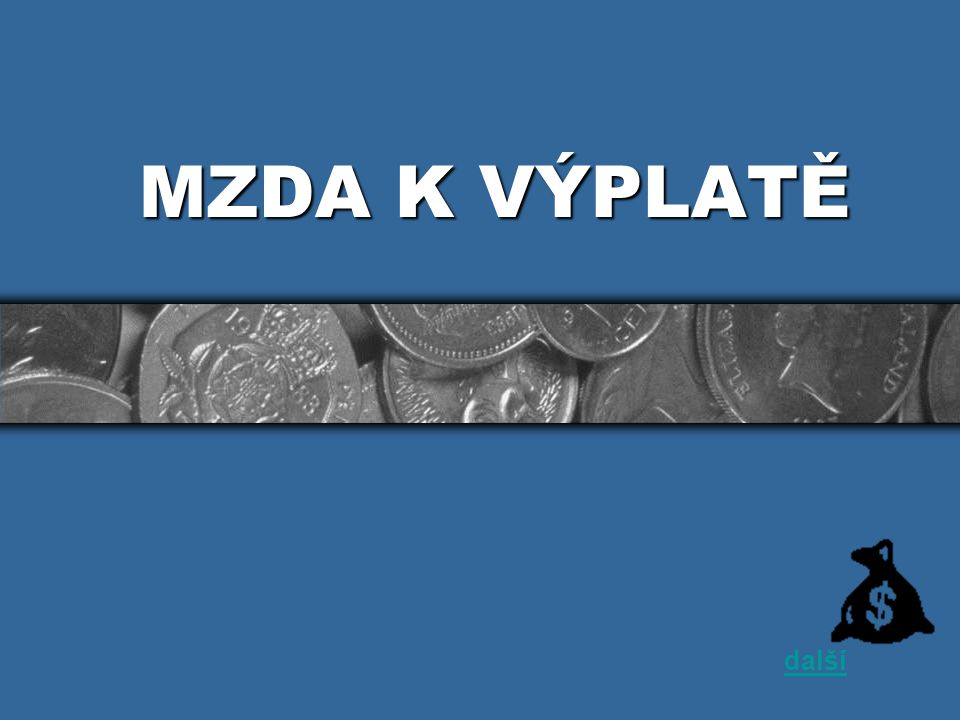 MZDA K VÝPLATĚ další