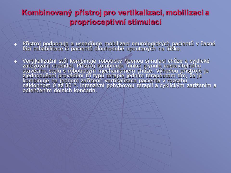 Kombinovaný přístroj pro vertikalizaci, mobilizaci a proprioceptivní stimulaci