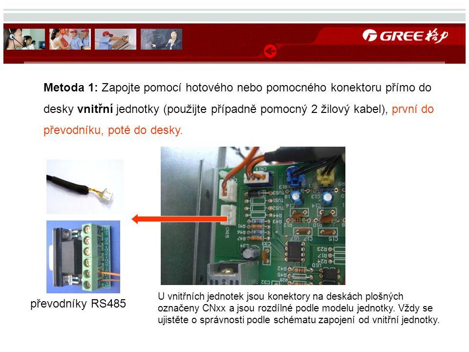 Metoda 1: Zapojte pomocí hotového nebo pomocného konektoru přímo do desky vnitřní jednotky (použijte případně pomocný 2 žilový kabel), první do převodníku, poté do desky.