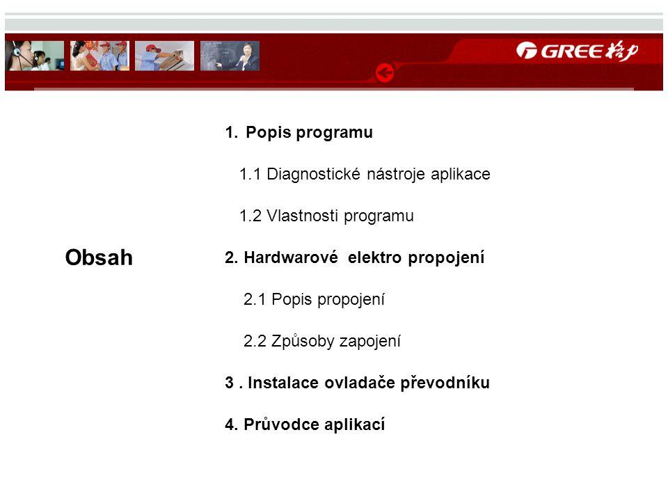 1. Popis programu 1.1 Diagnostické nástroje aplikace 1.2 Vlastnosti programu.