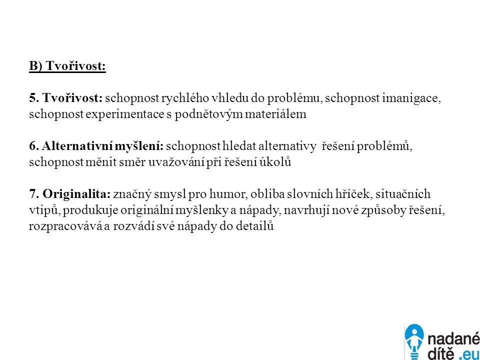 B) Tvořivost: 5.
