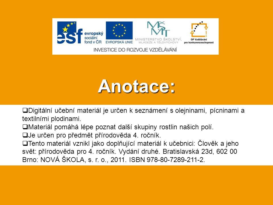 Anotace: Digitální učební materiál je určen k seznámení s olejninami, pícninami a textilními plodinami.