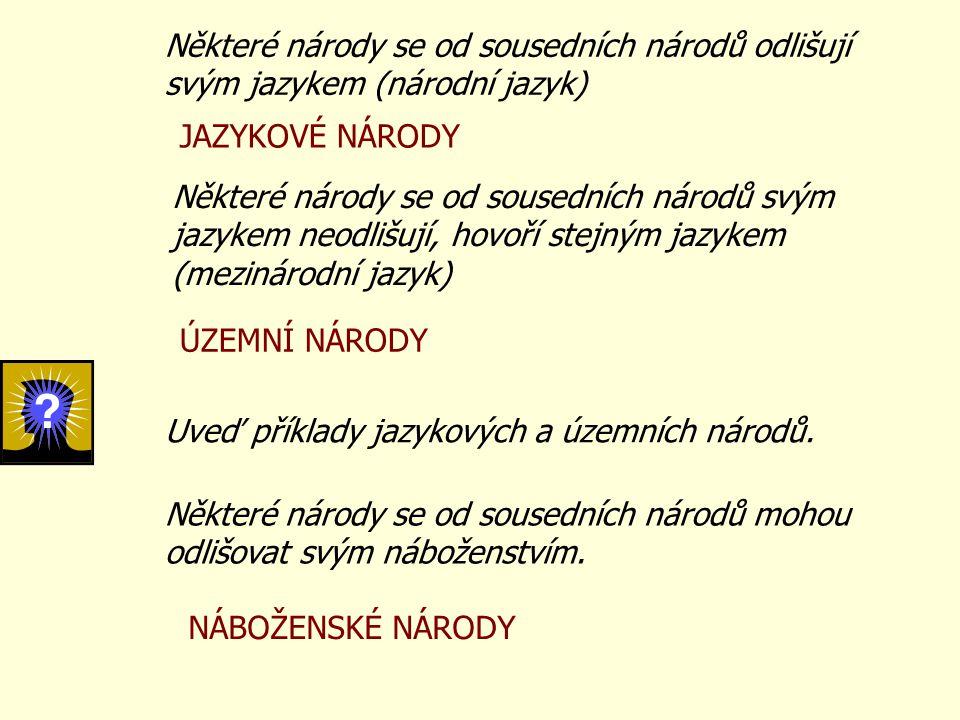 Některé národy se od sousedních národů odlišují svým jazykem (národní jazyk)