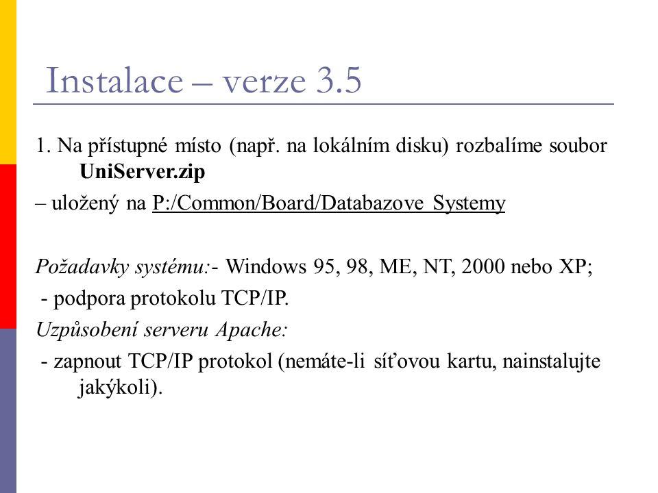 Instalace – verze 3.5 1. Na přístupné místo (např. na lokálním disku) rozbalíme soubor UniServer.zip.