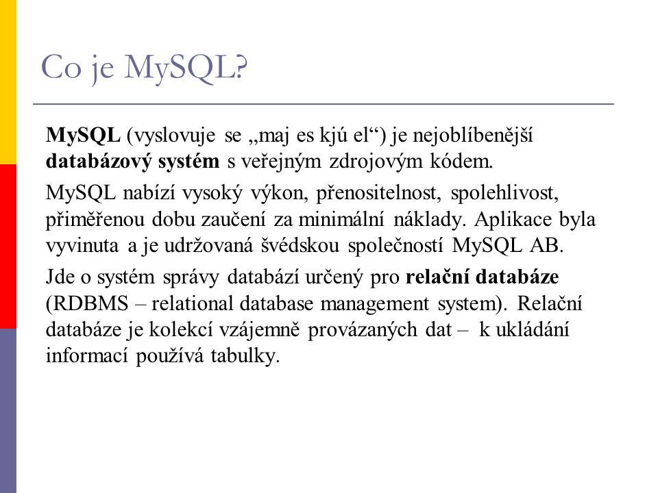 """Co je MySQL MySQL (vyslovuje se """"maj es kjú el ) je nejoblíbenější databázový systém s veřejným zdrojovým kódem."""