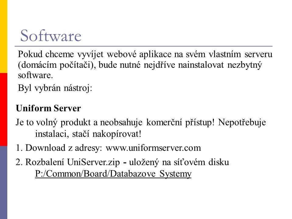 Software Pokud chceme vyvíjet webové aplikace na svém vlastním serveru (domácím počítači), bude nutné nejdříve nainstalovat nezbytný software.