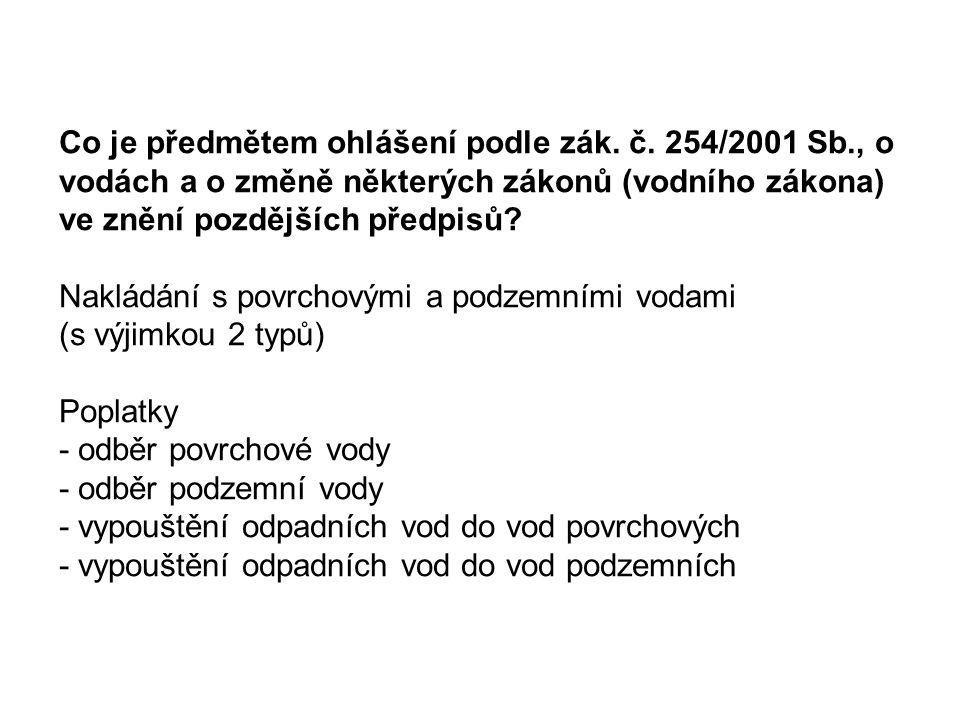 Co je předmětem ohlášení podle zák. č. 254/2001 Sb