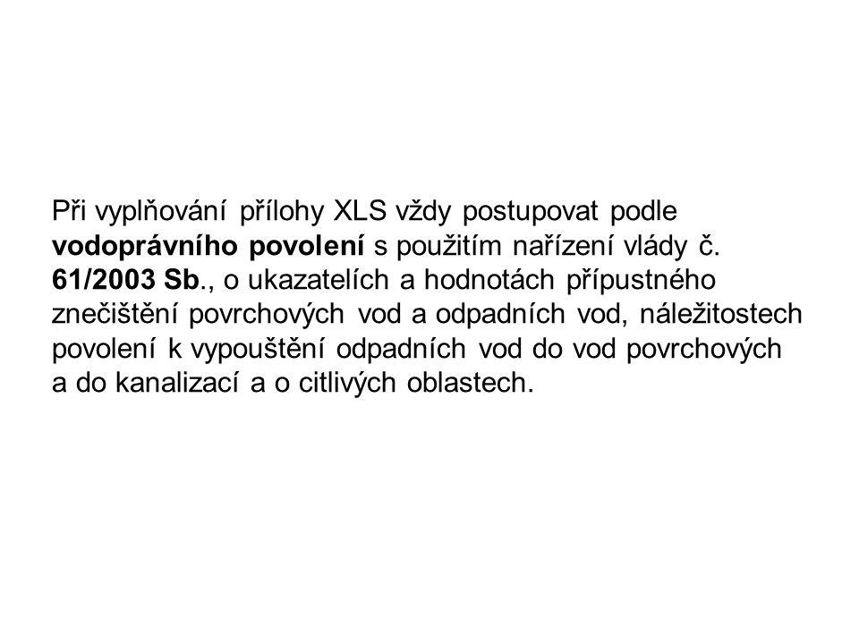 Při vyplňování přílohy XLS vždy postupovat podle vodoprávního povolení s použitím nařízení vlády č.
